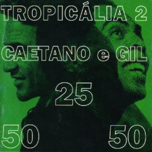 caetanovelosoegil-tropicalia2