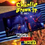 charlie-brown-jr-e28093-mc3basica-popular-caic3a7ara-e28093-ao-vivo